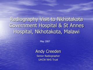 Radiography Visit to Nkhotakota Government Hospital & St Annes Hospital, Nkhotakota, Malawi