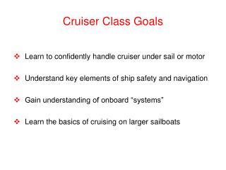 Cruiser Class Goals
