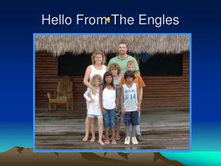 Hello From The Engles