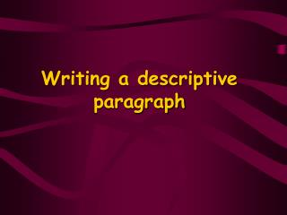 Writing a descriptive paragraph