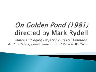 On Golden Pond (1981) directed by Mark  Rydell