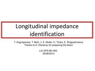 Longitudinal impedance identification