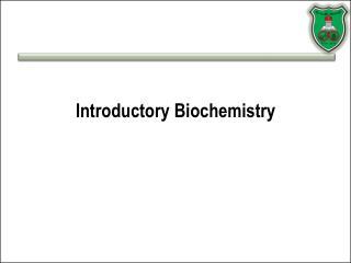 Introductory Biochemistry