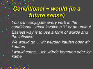 Conditional = would (in a future sense)