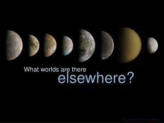 What worlds are there