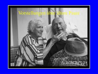 Vorstellungen über ältere Paare