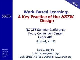 Work-Based Learning: A Key Practice of the  HSTW  Design NC CTE Summer Conference