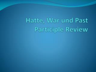 Hatte , War und Past Participle Review