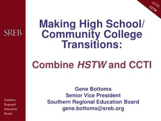 Making High School/ Community College Transitions: Combine  HSTW  and CCTI