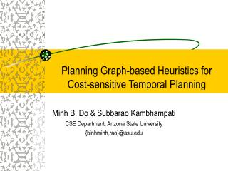 Planning Graph-based Heuristics for  Cost-sensitive Temporal Planning