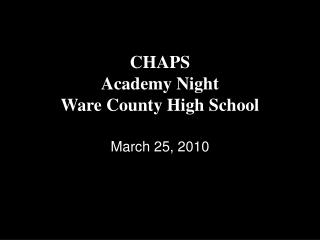 CHAPS Academy Night Ware County High School