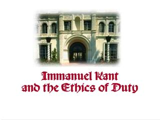 Immanuel Kant and the Ethics of Duty