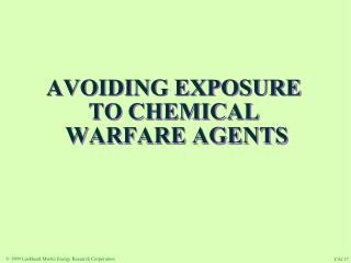 AVOIDING EXPOSURE  TO CHEMICAL  WARFARE AGENTS
