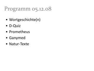 Programm 05.12.08