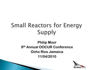 Small Reactors for Energy Supply