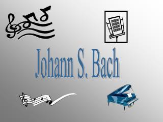 Johann S. Bach