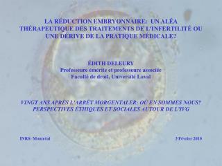 LA R DUCTION EMBRYONNAIRE:  UN AL A TH RAPEUTIQUE DES TRAITEMENTS DE L INFERTILIT  OU  UNE D RIVE DE LA PRATIQUE M DICAL