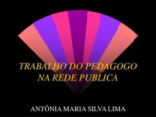 TRABALHO DO PEDAGOGO NA REDE PUBLICA