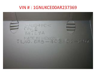 VIN # : 1GNUKCE00AR237369