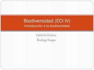 Biodiversidad (ECI IV)  Introducción a la biodiversidad