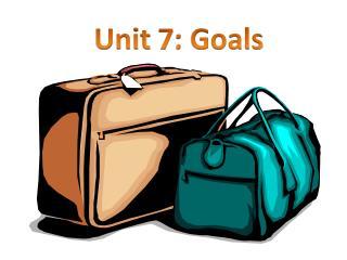 Unit 7: Goals