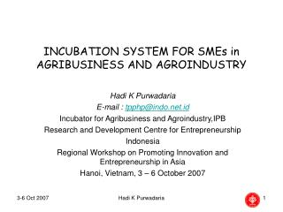 INCUBATION SYSTEM FOR SMEs in AGRIBUSINESS AND AGROINDUSTRY