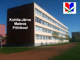 Kohtla-J ärve  Maleva P õhikool