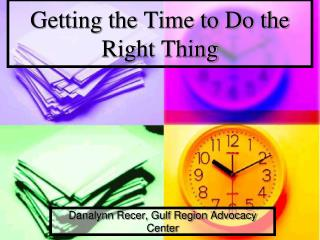 Getting the Time to Do the Right Thing