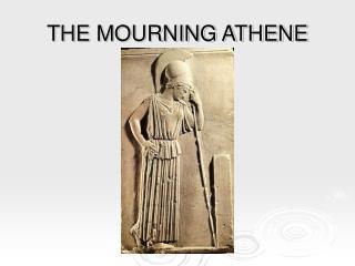 THE MOURNING ATHENE