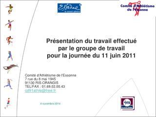 Présentation du travail effectué par le groupe de travail pour la journée du 11 juin 2011