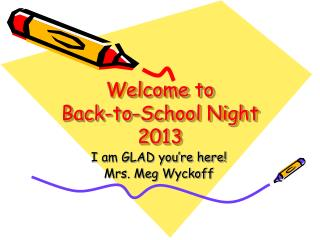 Welcome to  Back-to-School Night  2013