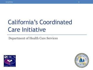 California ' s Coordinated Care Initiative