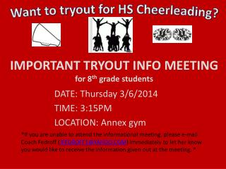 IMPORTANT TRYOUT INFO MEETING for 8 th  grade students