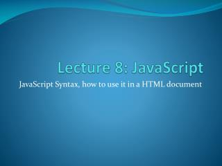 Lecture  8:  JavaScript