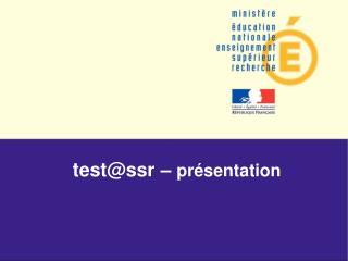 test@ssr –  présentation