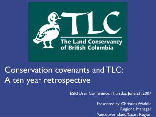 Conservation covenants and TLC:  A ten year retrospective