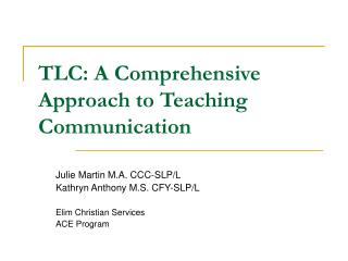 TLC: A Comprehensive Approach to Teaching Communication