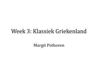 Week 3: Klassiek Griekenland