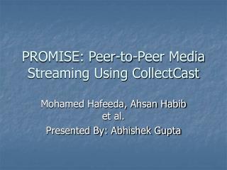 PROMISE: Peer-to-Peer Media Streaming Using CollectCast