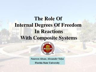 The Role Of  Internal Degrees Of Freedom  In Reactions With Composite Systems