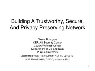 Building A Trustworthy, Secure, And Privacy Preserving Network