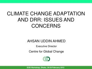 CLIMATE CHANGE ADAPTATION AND DRR: ISSUES AND CONCERNS