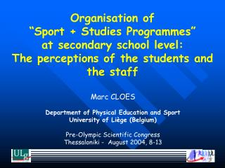 Marc CLOES Department of Physical Education and Sport University of Liège (Belgium)