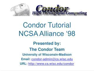 Condor Tutorial NCSA Alliance '98