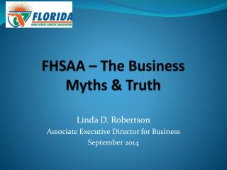 FHSAA – The Business Myths & Truth