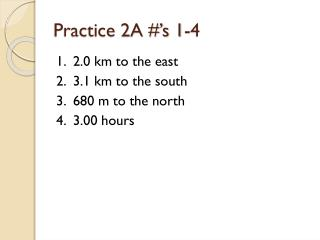 Practice 2A #�s 1-4