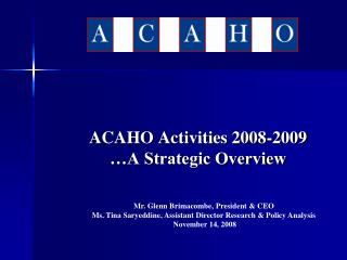 ACAHO Activities 2008-2009 …A Strategic Overview