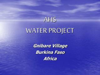AHS  WATER PROJECT