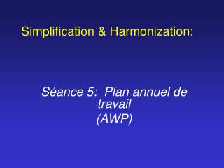 Simplification & Harmonization: