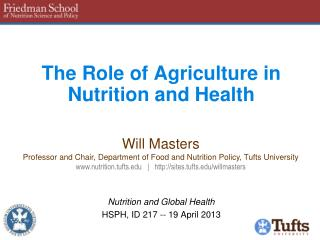 The Role of Agriculture in Nutrition and  Health